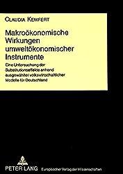 Makroökonomische Wirkungen umweltökonomischer Instrumente: Eine Untersuchung der Substitutionseffekte anhand ausgewählter volkswirtschaftlicher Modelle für Deutschland