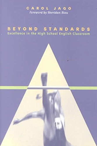 [Beyond Standards: Excellence in the High School English Classroom] (By: Carol Jago) [published: January, 2001]