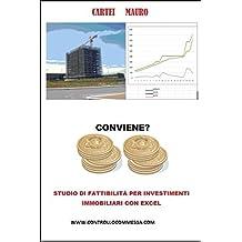 CONVIENE': STUDIO DI FATTIBILITA' PER INVESTIMENTI IMMOBILIARI CON EXCEL
