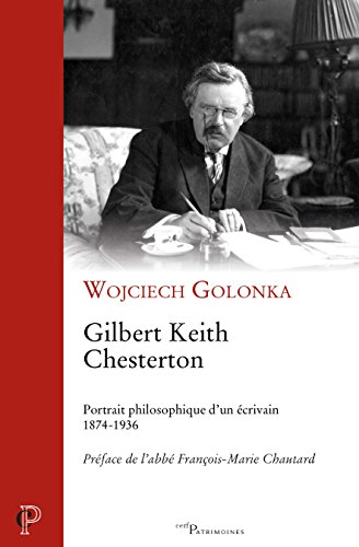 Gilbert Keith Chesterton : Portrait philosophique d'un crivain (1874-1936)