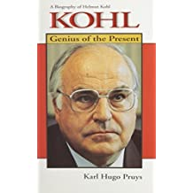 Kohl: Genius of the Present : A Biography of Helmut Kohl by Karl Hugo Pruys (1996-09-04)
