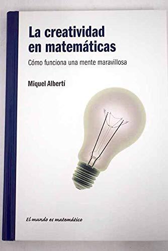 La creatividad en matemáticas: cómo funciona una mente maravillosa por Miquel Albertí Palmer
