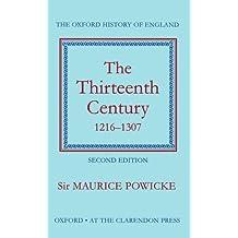 4: Thirteenth Century, 1216-1307 (Oxford History of England)