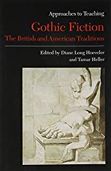 Approaches to Teaching Gothic Fiction: The British and American Traditions