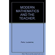 MODERN MATHEMATICS AND THE TEACHER.