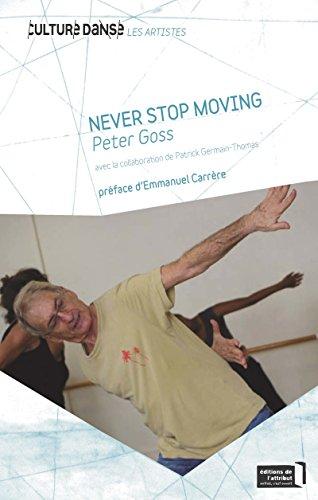 Never Stop Moving: Peter Goss (Culture danse) par Patrick Germain-Thomas