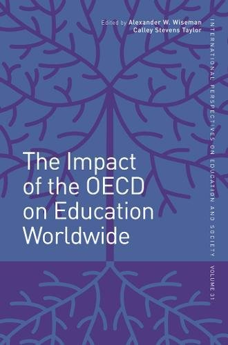 The Impact of the OECD on Education Worldwide (International Perspectives on Education and Society, Band 31)