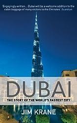 Dubai: The Story of the World's Fastest City by Krane, Jim (2013) Paperback