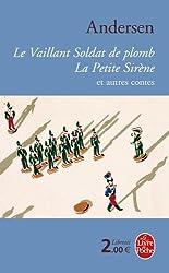 Le Vaillant Soldat de plomb, la petite sirène et autres contes