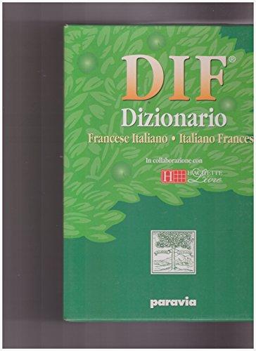 DIF Hachette Paravia. Dizionario francese-italiano, italiano francese