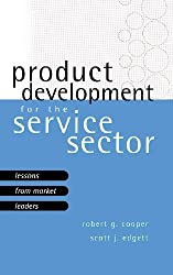 Product Development For The Service Sector: Lessons From Market Leaders by Robert G. Cooper (1999-10-01)