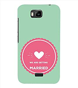 Fiobs Designer Phone Back Case Cover Huawei Honor Bee :: Huawei Honor Bee Y5c ( We are Getting Married Quotes )