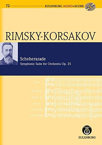 Scheherazade: Sinfonische Suite. op. 35. Orchester. Studienpartitur + CD. (Eulenburg Audio+Score, Band 72) -