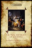 The Trial and Death of Socrates: With 32-Page Introduction, Footnotes and Stephanus References by F.C. Church, Translator (Aziloth Books)