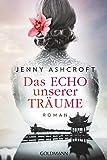 Das Echo unserer Träume: Roman -