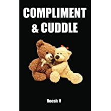 Compliment & Cuddle: The Beta Male Method To Getting Laid by Roosh V (2011-04-13)