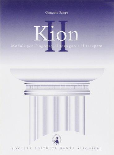 Kion. Corso di recupero e sostegno della lingua e cultura greca. Per il Liceo classico: 2