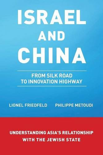 Israel and China: From Silk Road to Innovation Highway