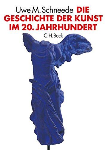 Die Geschichte Der Kunst Und Malerei (Die Geschichte der Kunst im 20. Jahrhundert: Von den Avantgarden bis zur Gegenwart)