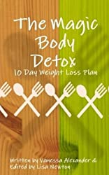 The Magic Body Detox. 10 Day Weight Loss Plan