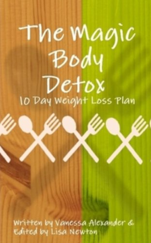 The Magic Body Detox. 10 Day Weight Loss Plan (English Edition)