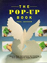 The Pop-up Book: Step-by-step Instructions for Creating Over 100 Original Paper Projects by Paul Jackson (2000-01-03)