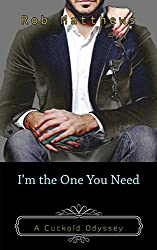 I'm the One You Need (Cuckold Odyssey Book 4)