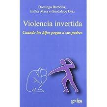 Violencia invertida: Cuando los hijos pegan a sus padres (Psicología / Social)