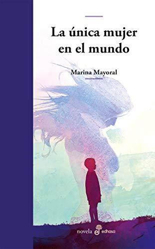 La única mujer en el mundo (Edhasa Literaria) eBook: Marina ...