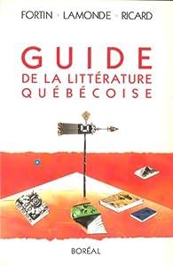 Guide de la littérature québécoise par Marcel Fortin