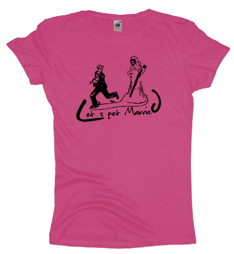 Ma2ca - JGA Lets get Married - Girlie Damen Jungesellenabschied T-Shirt -fuchsia-m