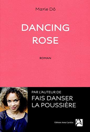 Dancing Rose (Rose Dancing)