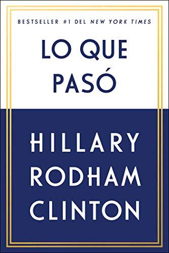 Lo Que Pasó por Hillary Rodham Clinton