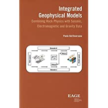 Integrated geophysical models: combining rock physics with seismic, electromagnetic and gravity data