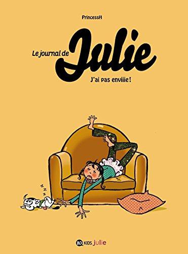 Le journal de Julie, Tome 02: J'ai pas enviiie !