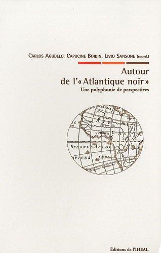 Autour de l' Atlantique noir Une polyphonie de perspectives
