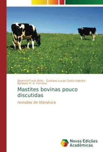 Mastites bovinas pouco discutidas: revisões de literatura por Rommel Furst Brito
