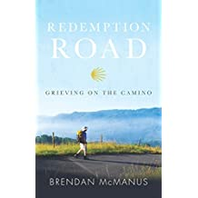 Redemption Road: Grieving on the Camino