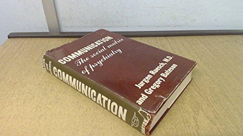 Communication, the social matrix of psychiatry