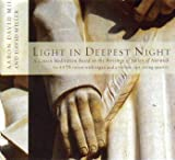 Light in Deepest Night (A Lenten Meditation Based on the Writings of Julian of Norwich for SATB Voices with Organ and 2 Violins, Opt. String Quartet) by N/A (2008-01-01)