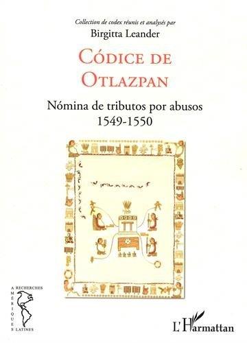 Codice de Otlazpan : Nomina de tributos por abusos 1549-1550