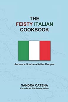 The Feisty Italian Cookbook (English Edition) di [Catena, Sandra]