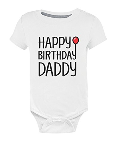 732e1162 Body de Manga Corta para bebé - Happy Birthday Daddy Papá 9-12 Mes Blanco