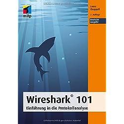 Wireshark® 101: Einführung in die Protokollanalyse - Deutsche Ausgabe (mitp Professional)