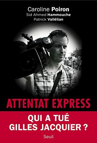 Attentat Express par Caroline Poiron, Sid ahmed Hammouche, Patrick Vallelian