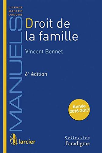 Droit de la famille / Vincent Bonnet.- Bruxelles : Larcier , DL 2016, cop. 2017