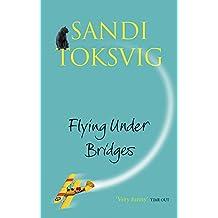 Flying Under Bridges