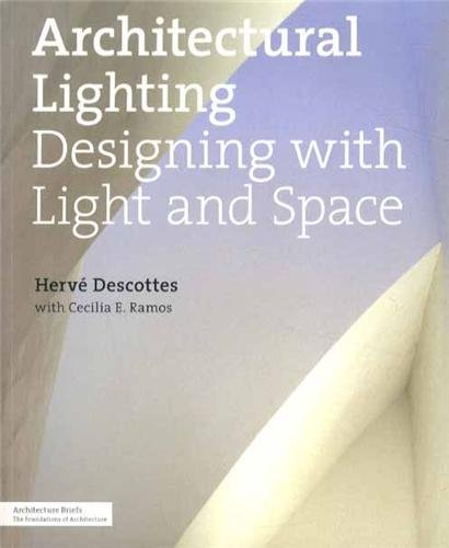 Architectural Lighting: Designing with Light and Space