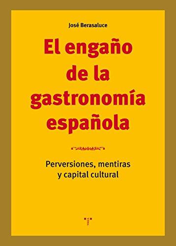 El engaño de la gastronomía española (La Comida de la Vida) por José Berasaluce Linares