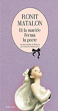 Et la mariée ferma la porte par Ronit Matalon